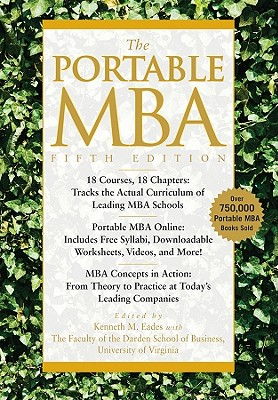 The Portable MBA By Eades, Kenneth M. (EDT)/ Isabella, Lynn A. (EDT)/ Laseter, Timothy M. (EDT)/ Rodriguez, Peter L. (EDT)/ Simko, Paul J. (EDT)