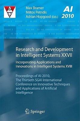Research and Development in Intelligent Systems XXVII By Bramer, Max (EDT)/ Petridis, Miltos (EDT)/ Hopgood, Adrian A. (EDT)