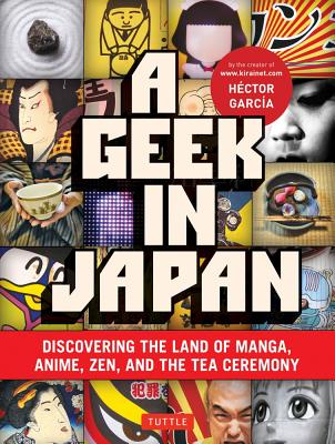 A Geek in Japan By Garcia, Hector